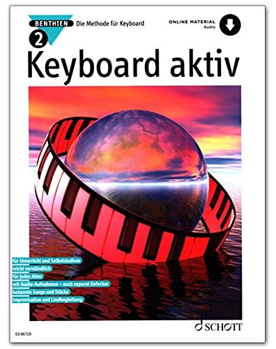 Axel Benthien: Keyboard aktiv Band 2 ( + Online Audio) : Die Methode für Keyboard - Dieses neue Unterrichtswerk wendet sich an alle, die das Musizieren auf modernen Keyboards lernen wollen, sei es im Unterricht oder im Selbststudium