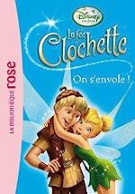 La Fée Clochette 11 - On s'envole ! de Walt Disney company