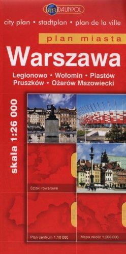 Warszawa plan miasta 1:26 000: Legionowo Wołomin Piastów Pruszków Ożarów Mazowiecki