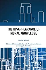 The Disappearance of Moral Knowledge Kindle Edition