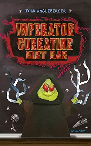 Imperator Gurkatine gibt Gas: Band 6. Ein Origami-Yoda-Roman