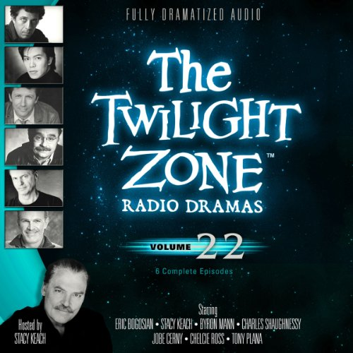 The Twilight Zone Radio Dramas, Volume 22                   By:                                                                                                                                 Rod Serling,                                                                                        Martin M. Goldsmith,                                                                                        Richard Matheson,                   and others                          Narrated by:                                                                                                                                 full cast                      Length: 4 hrs and 19 mins     Not rated yet     Overall 0.0
