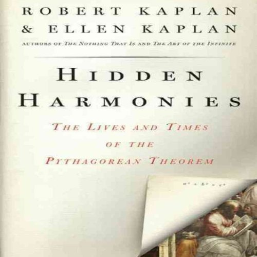 Hidden Harmonies     The Lives and Times of the Pythagorean Theorem              Auteur(s):                                                                                                                                 Robert Kaplan,                                                                                        Ellen Kaplan                               Narrateur(s):                                                                                                                                 Piers Gibbon                      Durée: 7 h et 1 min     Pas de évaluations     Au global 0,0