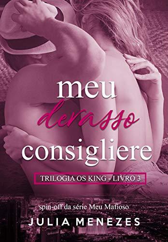 Meu Devasso Consigliere (Trilogia Os King Livro 3)