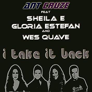 I Take It Back (feat. Sheila E, Gloria Estefan & Wes Quave)