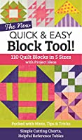 The New Quick & Easy Block Tool!: 110 Quilt Blocks in 5 Sizes With Project Ideas - Packed With Hints, Tips & Tricks - Simple Cutting Charts, Helpful Reference Tables