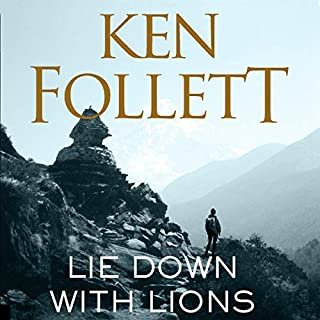Lie Down with Lions                   By:                                                                                                                                 Ken Follett                               Narrated by:                                                                                                                                 Emma Fenney                      Length: 13 hrs and 8 mins     4 ratings     Overall 4.8
