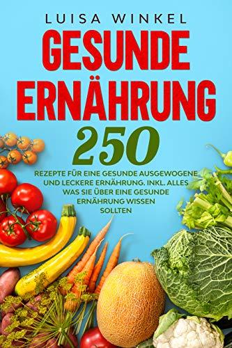 Rezepte gesunde und ausgewogene Ernährung