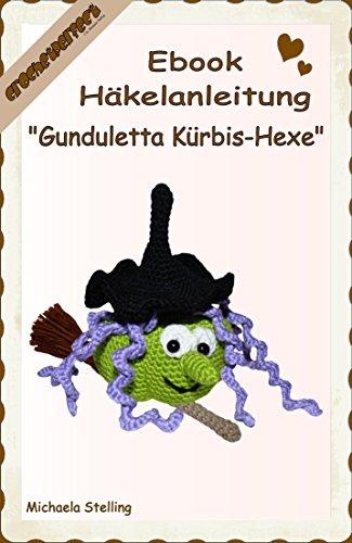Häkelanleitung (031): Gunduletta Kürbis-Hexe (CrochetPerfect 31) (German Edition)