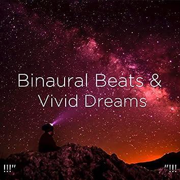 "!!!"" Binaural Beats & Vivid Dreams ""!!!"
