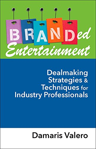 Branded Entertainment: Dealmaking Strategies & Techniques for Industry Professionals (English Edition)
