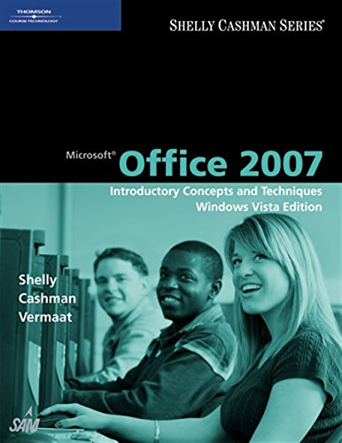 Microsoft Office 2007: Introductory Concepts and Techniques, Windows Vista Edition (Shelly Cashman Series)