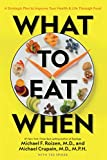 What to Eat When: A Strategic Plan to Improve Your Health and Life Through Food (English Edition)