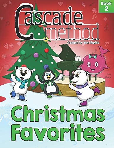 Cascade Method Christmas Favorites Book 2 by Tara Boykin: Top Favorite Christmas Songs for Beginner Pianists Using White Keys on Piano Teach Yourself Easy Piano Music With the Pop Song Method