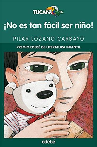 ¡NO ES TAN FÁCIL SER NIÑO! (PREMIO EDEBÉ INFANTIL) (Literatura infantil y juvenil) - 9788423690695: 29