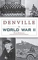 Denville in World War II (Military)