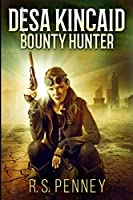 Desa Kincaid - Bounty Hunter: Large Print Edition