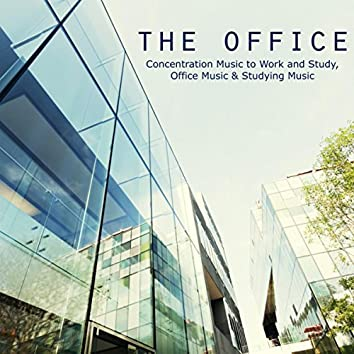 The Office: Concentration Music to Work and Study, Office Music & Studying Music