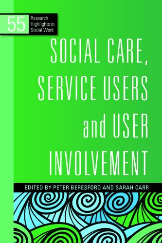 Social Care, Service Users and User Involvement (Research Highlights in Social Work Book 55) (English Edition)