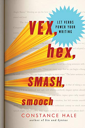 Image of Vex, Hex, Smash, Smooch: Let Verbs Power Your Writing