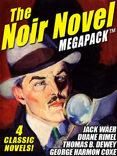The Noir Novel MEGAPACK ™: 4 Great Crime Novels (English Edition)