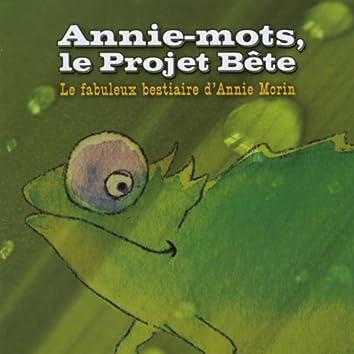 Annie-mots, le Projet Bête