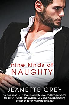 Nine Kinds of Naughty (Art of Passion Book 3) by [Jeanette Grey]