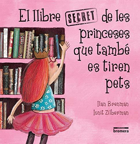 El llibre secret de les princeses que també es tiren pets: 28 (Àlbums il·lustrats)