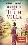 Rückkehr in die Tuchvilla: Roman (Die Tuchvilla-Saga, Band 4)