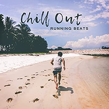 Chill Out Running Beats – Summer Workout, Holiday 2017, Beats for Fitness