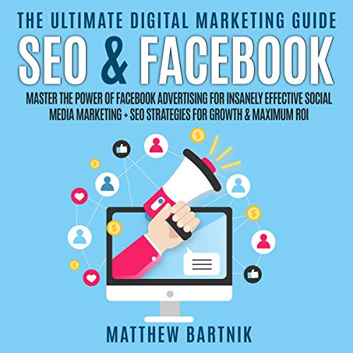 The Ultimate Digital Marketing Guide: SEO & Facebook (2 Books in 1) audiobook cover art