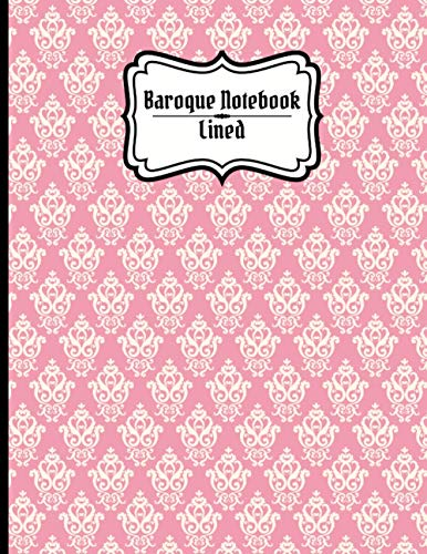 Baroque Notebook Lined: Rosy Ornaments Journal, Record Book, Workbook (Baroque Notebooks)
