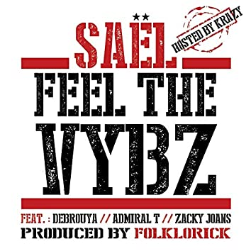 Feel the Vybz (feat. Debrouya, Admiral T, Zacky Joans) [Hosted By Krazy]