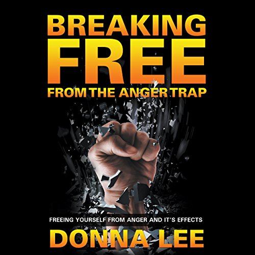 Breaking Free from the Anger Trap audiobook cover art
