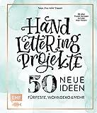 Handlettering Projekte – 50 neue Ideen...