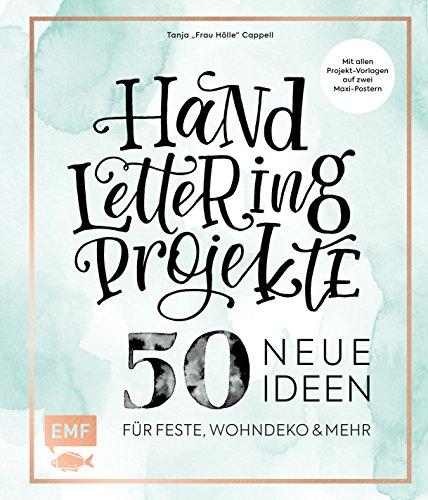 Handlettering Projekte – 50 neue Ideen für Feste, Wohndeko und mehr: Mit Vorlagen in Originalgröße: Mit allen Projekt-Vorlagen in Originalgröße auf 2 Maxi-Postern