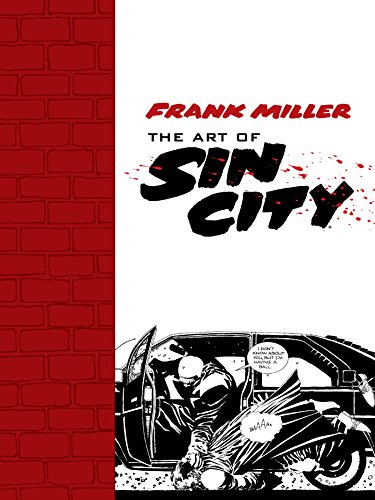 Frank Miller: The Art of Sin City (English Edition)