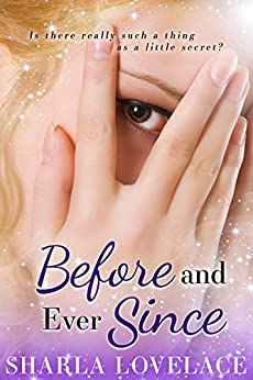 Before and Ever Since (What Happens in Texas Book 2) by [Sharla Lovelace]