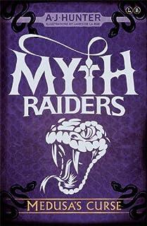 Myth Raiders: Medusa's Curse: Book 1