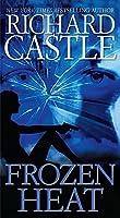 Frozen Heat (A Castle Book) by Richard Castle(2013-04-30)