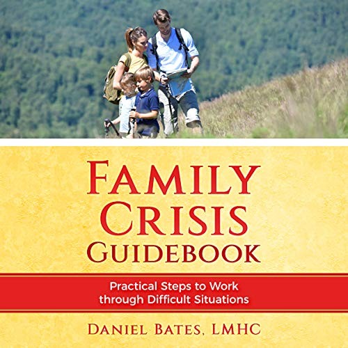 Family Crisis Guidebook: Practical Steps to Work Through Difficult Situations audiobook cover art