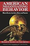 American Negotiating Behavior: Wheeler-Dealers, Legal Eagles, Bullies, and Preachers (Cross-Cultural Negotiation Books)
