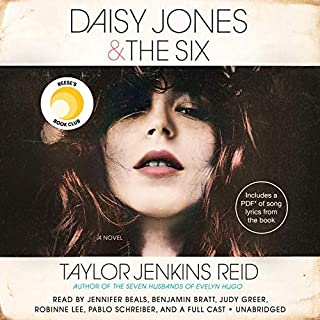 Daisy Jones & The Six     A Novel              Written by:                                                                                                                                 Taylor Jenkins Reid                               Narrated by:                                                                                                                                 Jennifer Beals,                                                                                        Benjamin Bratt,                                                                                        Judy Greer,                   and others                 Length: 9 hrs and 3 mins     219 ratings     Overall 4.6