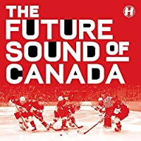 The Future Sound of Canada [12 inch Analog]