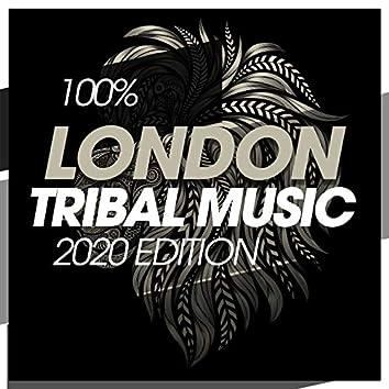 100% London Tribal Music 2020 Edition