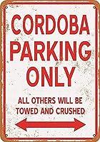 Cordoba Parking Only 注意看板メタル安全標識注意マー表示パネル金属板のブリキ看板情報サイントイレ公共場所駐車