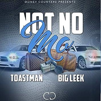 Not No Mo (feat. Big Leek)