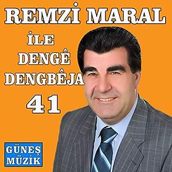 Remzi Maral ile Dengê Dengbeja, Vol. 41