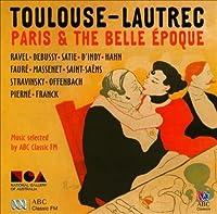TOULOUSE-LAUTREC: PARIS & THE BELLE EPOQUE