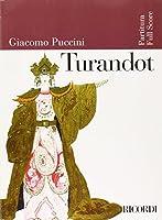 Turandot: Dramma Lirico in Tre Atti E Cinque Quadri (Ricordi Opera Full Scores)